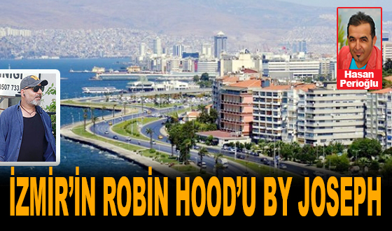 İzmir'in Robin Hood'u By Joseph
